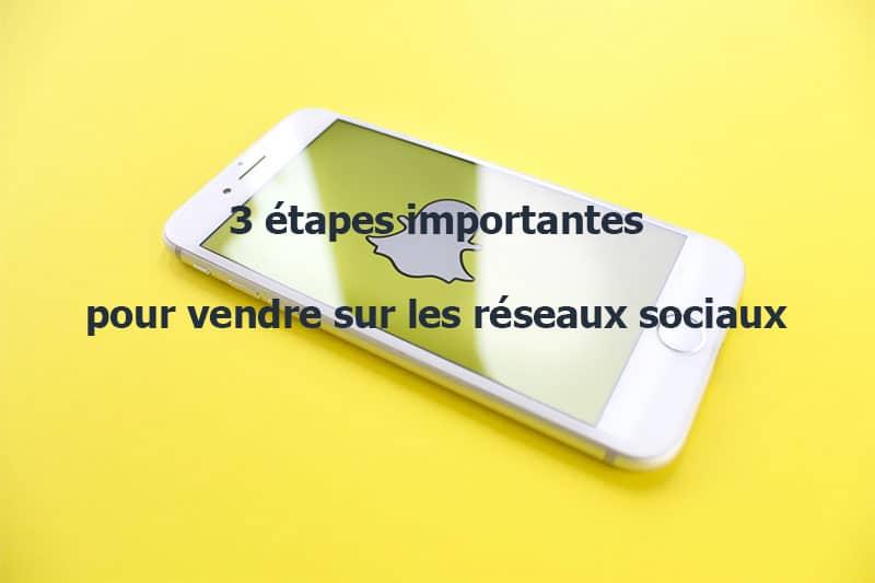 etapes-importantes-vendre-reseaux-sociaux
