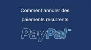 Annuler Des Paiements Récurrents Paypal