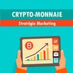 11 stratégie marketing pour les crypto-monnaies