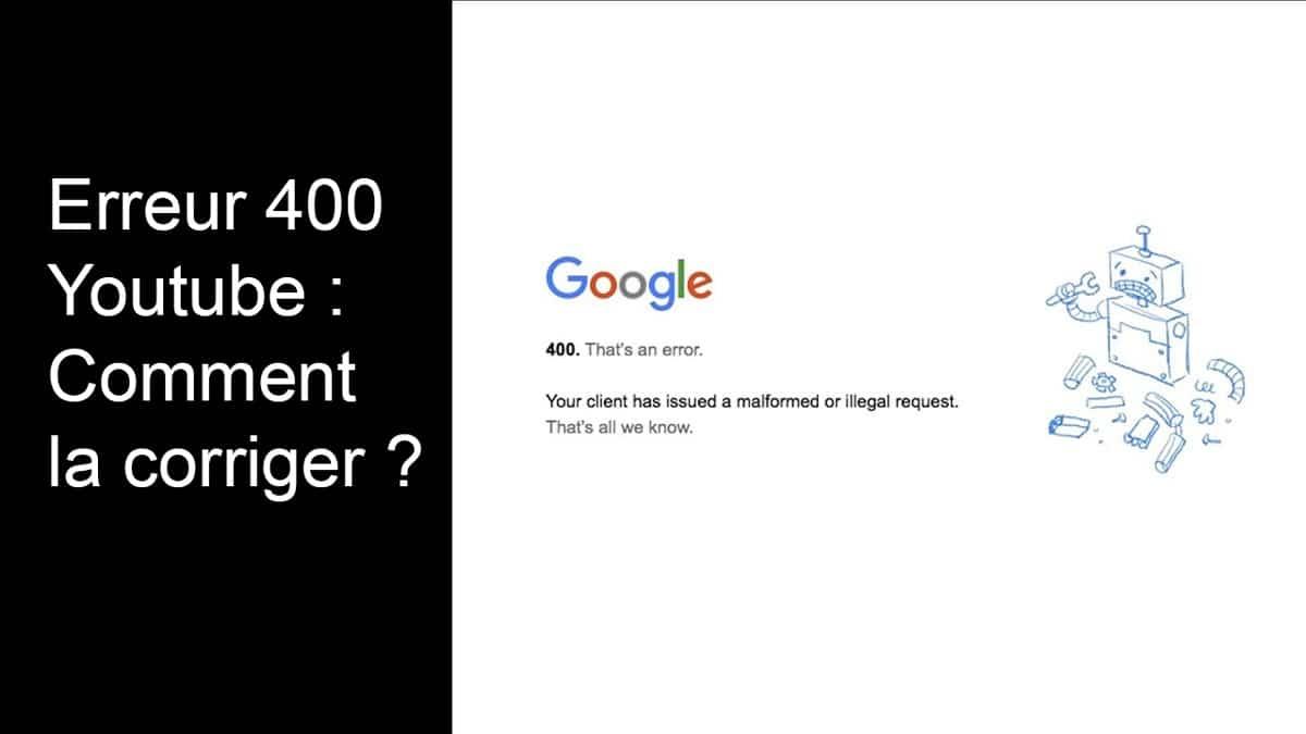 Erreur 400 Youtube